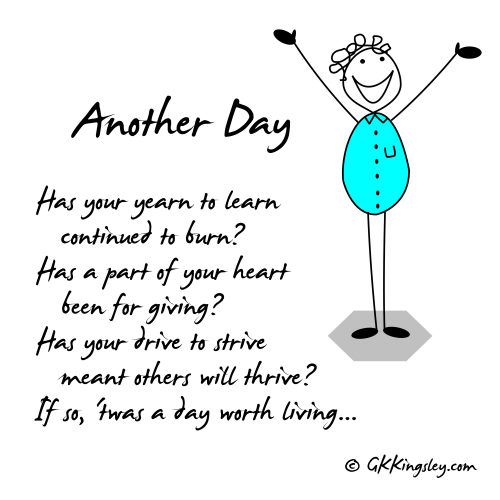 Another day... by GK Kingsley - Pick-me-up Pearls and Thought Provoking Verse