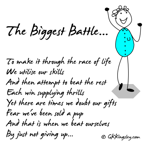 The Biggest Battle by GK Kingsley - Pick-me-up Pearls and Thought Provoking Verse