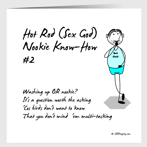 Hot Rod (Sex God) Nookie Know-How #2  Greetings Card by GK Kingsley