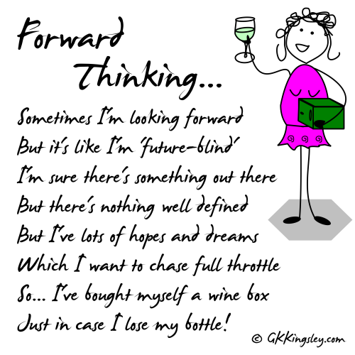 Forward Thinking... by GK Kingsley - Pick-me-up Pearls and Humorous Verse