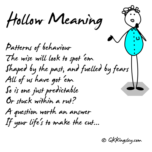 Hollow Meaning by GK Kingsley - Pick-me-up Pearls and Thought Provoking Verse