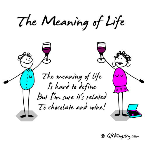 The meaning of life by GK Kingsley - Pick-me-up Pearls and Humorous Verse
